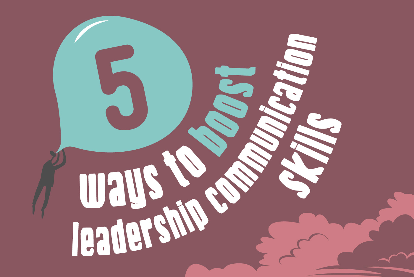 5 Ways to boost Leadership Comms article header