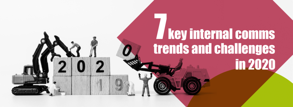 7 internal communications trends and challenges you will face in 2020